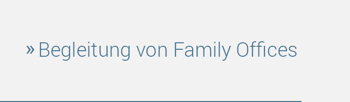 Strategic Family Office Advisors - Begleitung von Family Offices