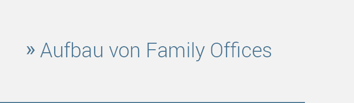 Strategic Family Office Advisors - Aufbau von Family Offices